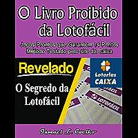 O Livro Proibido da Lotofácil- Segredo Milionário