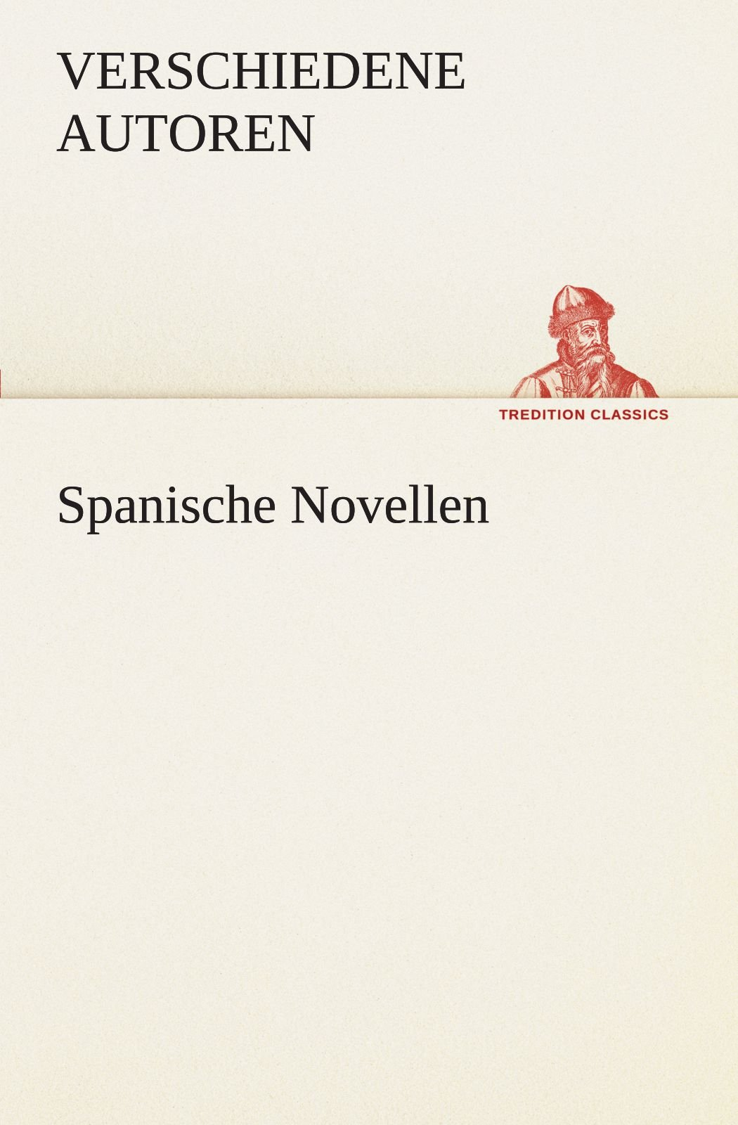 Download Spanische Novellen (TREDITION CLASSICS) (German Edition) pdf