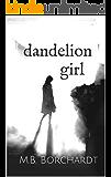 Dandelion Girl: A YA Mystery (Part Three of Three)