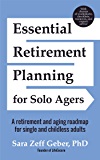 Essential Retirement Planning for Solo Agers: A Retirement and Aging Roadmap for Single and Childless Adults (Retirement Planning Book, Aging, Estate Planning)