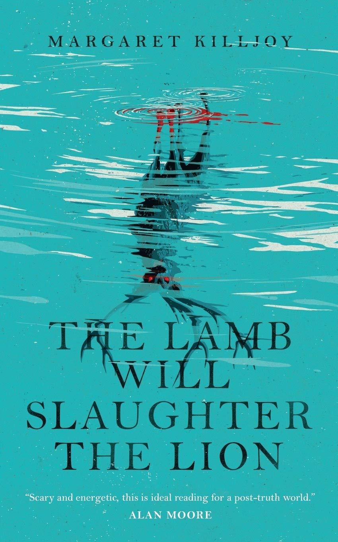 """Cover der amerikansichen Originalausgabe von Margaret Killjoys """"Das Lamm wird den Löwen verschlingen"""""""