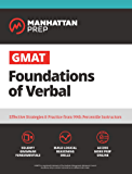 GMAT Foundations of Verbal: Practice Problems in Book and Online (Manhattan Prep GMAT Strategy Guides)