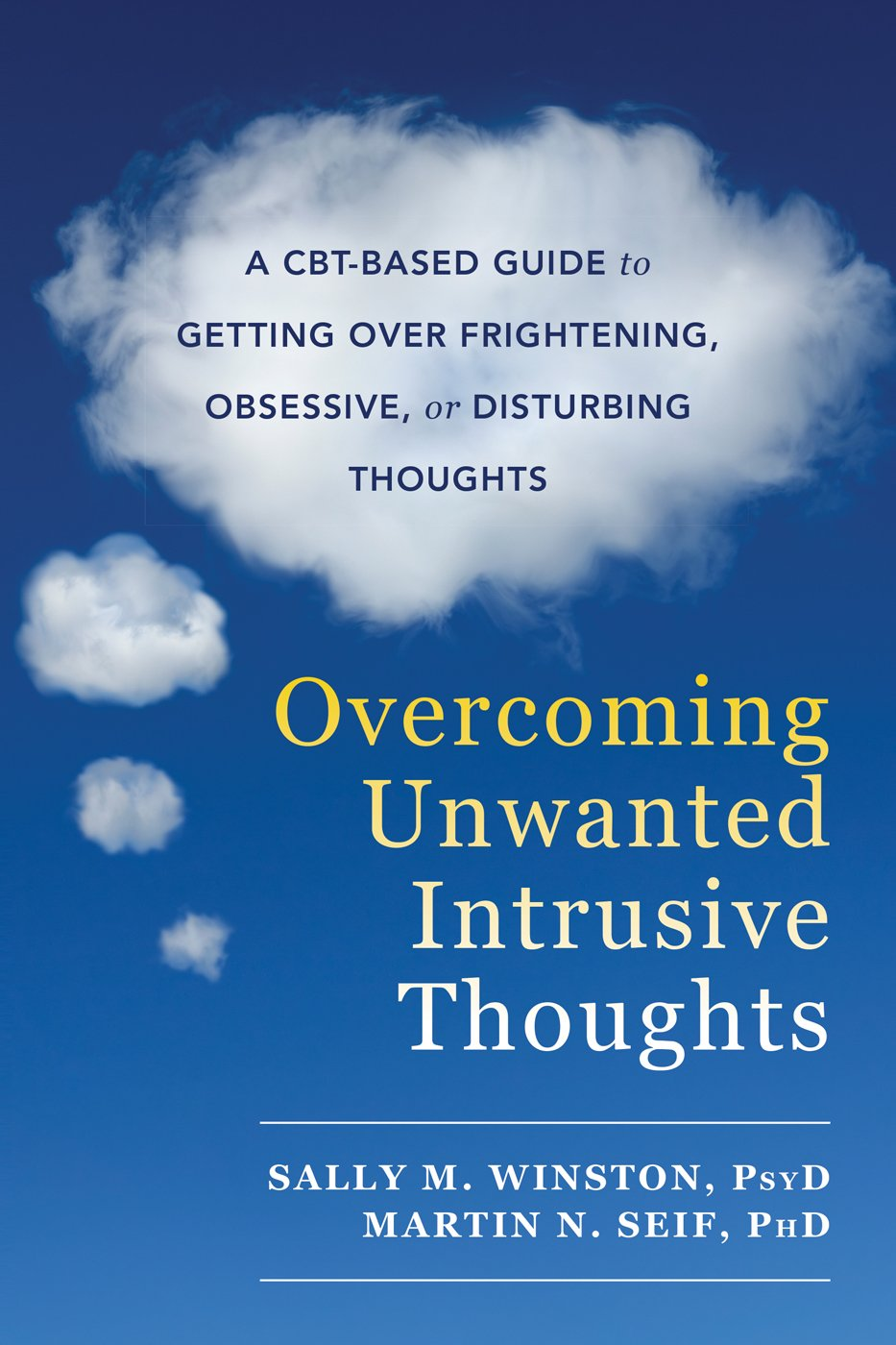 Overcoming Unwanted Intrusive Thoughts: A CBT-Based Guide to ...