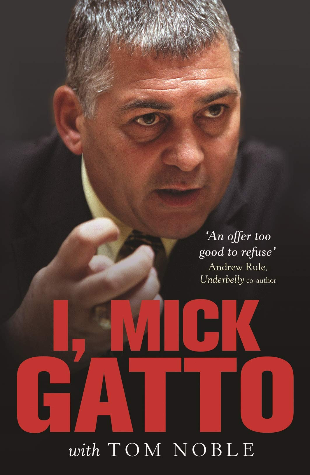 I, Mick Gatto - Mick Gatto & Tom Noble | 9780522857016 | Amazon com