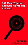 Focus On: 100 Most Popular German Words and Phrases: Nazism, Mein Kampf, Doppelgänger, Kristallnacht, Waffen-SS, Sturmabteilung, Zeitgeist, Luftwaffe, ... Poltergeist, etc. (English Edition)