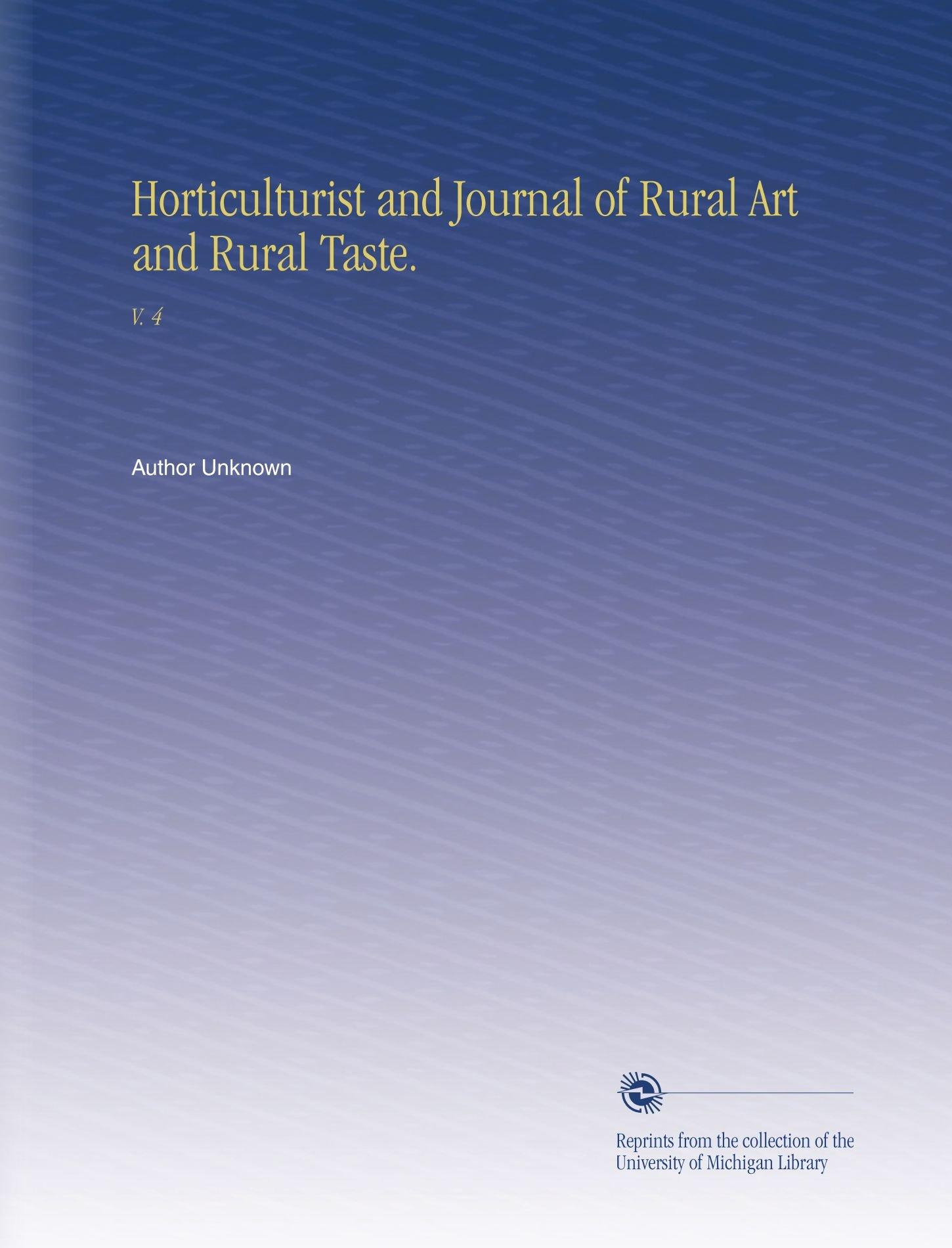 Download Horticulturist and Journal of Rural Art and Rural Taste.: V. 4 PDF