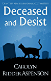 Deceased and Desist: A Chantilly Adair Paranormal Cozy Mystery (The Chantilly Adair Paranormal Cozy Mystery Series Book…