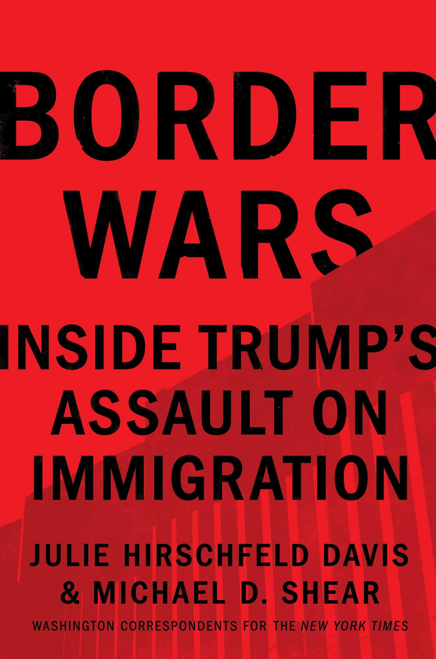 Border Wars: Inside Trump's Assault on Immigration by Simon & Schuster