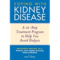 Coping with Kidney Disease: A 12–Step Treatment Program to Help You Avoid Dialysis