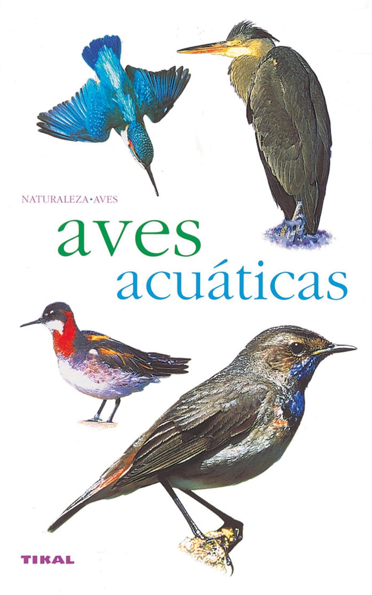 Aves Acuaticas (Naturaleza, Aves): Amazon.es: Aa.Vv.: Libros