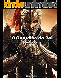 O Guardião do Rei - Primeira Parte (Contos de Eldara Livro 1)