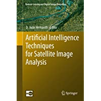 Artificial Intelligence Techniques for Satellite Image Analysis (Remote Sensing and Digital Image Processing)