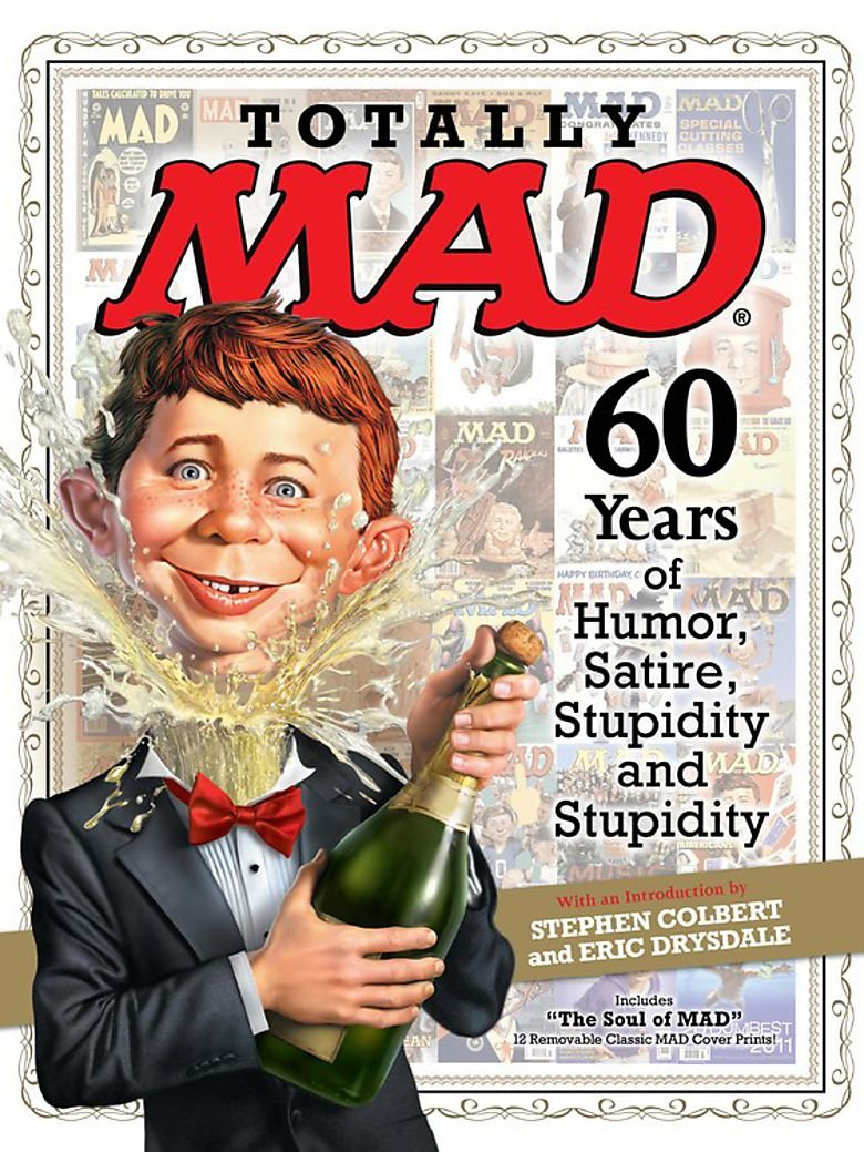 Download Totally MAD: 60 Years of Humor, Satire, Stupidity and Stupidity pdf