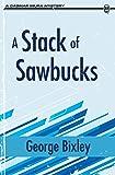 A Stack of Sawbucks (The Slater Ibanez Books) (Volume 4)
