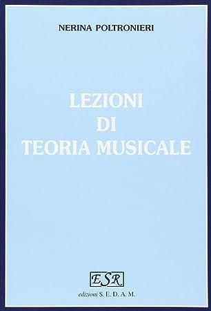Lezioni di teoria musicale. Per gli Ist. magistrali: Nerina Poltronieri: Amazon.es: Instrumentos musicales