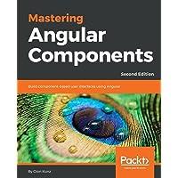 Mastering Angular Components