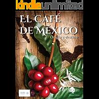 El Café de México: Origen y destino