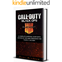 Call of Duty Black Ops 4: Blackout Guide: A Complete Survival Guide With Advanced Tips And Strategies For Your #1 Victory