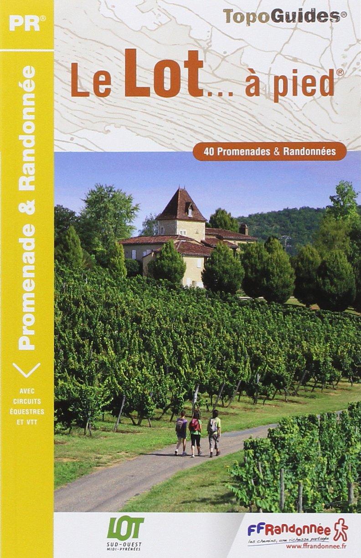 Le Lot-et-Garonne à pied. 36 promenades & randonnées - FFRandonnée