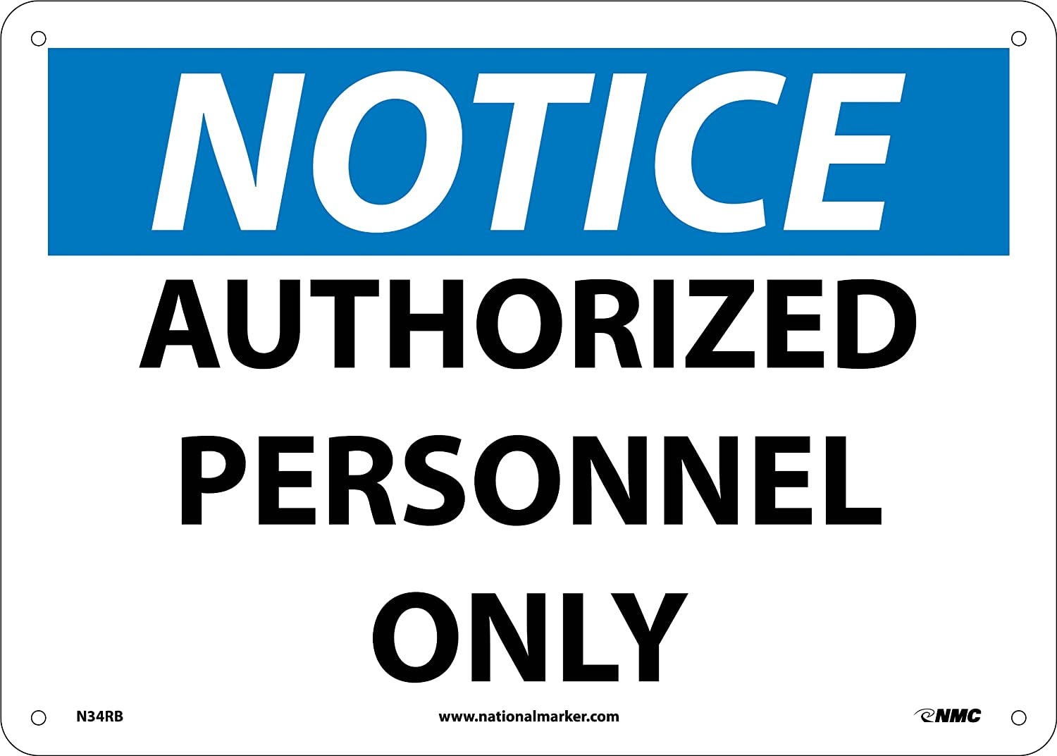 NOTICE AUTHORIZED PERSONNEL ONLY Rigid Plastic 14 Width x 10 Height NMC N34RB OSHA Sign Black//Blue On White