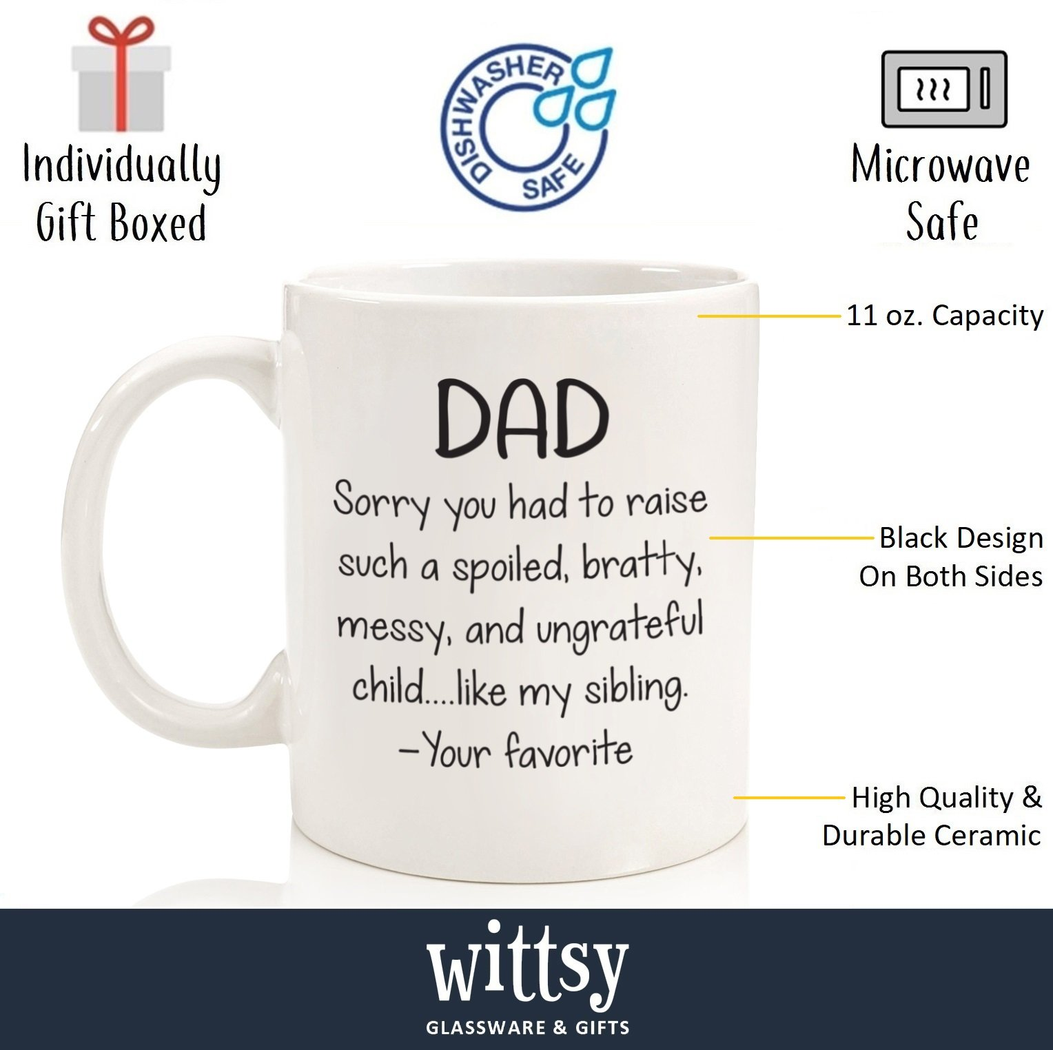 Spoiled Sibling Funny Coffee Mug - Best Dad Gifts - Unique Gag Fathers Day Gift For Him From Daughter, Son, Favorite Child - Cool Birthday Present Idea For Men, Guys, Father - Fun Novelty Cup - 11 oz by Wittsy Glassware and Gifts (Image #2)