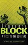 A Ticket to the Boneyard (Matt Scudder Mystery)