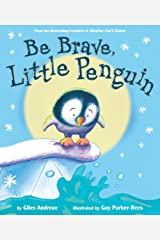 Be Brave, Little Penguin Hardcover