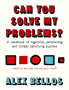 Can You Solve My Problems?: A casebook of ingenious, perplexing and totally satisfying puzzles (English Edition)