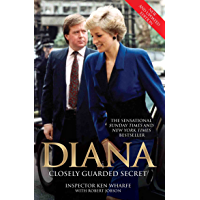Diana - Closely Guarded Secret - New and Updated Edition: A Closely Guarded Secret
