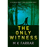 The Only Witness (A DI Erica Swift Thriller Book 8)
