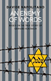 An enemy of words: Based on the true story of Gerhard Kurzbach (English Edition)