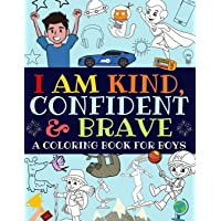Image for I Am Kind, Confident and Brave: An Inspirational Coloring Book For Boys