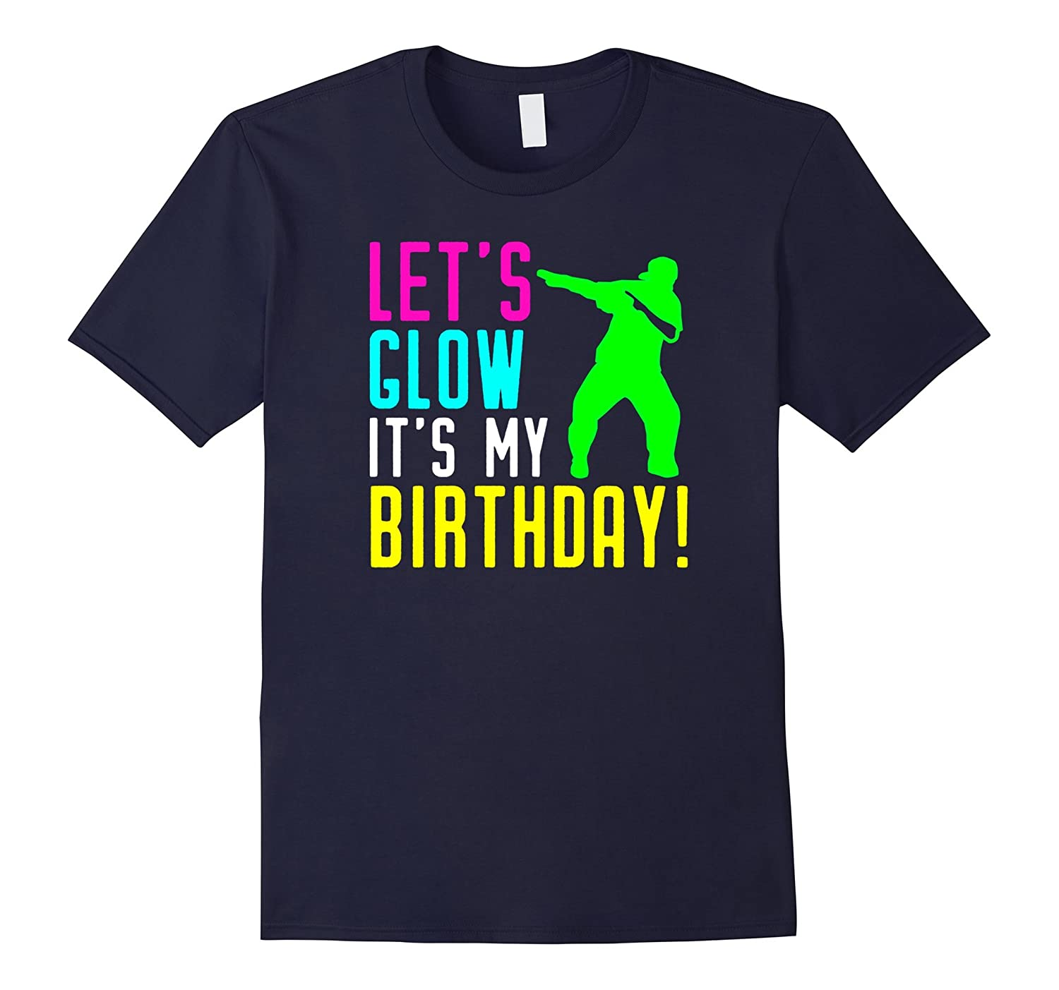Let's Glow Party It's My Birthday Gift Dabbing T Shirt-ah my shirt one gift