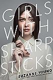 Girls with Sharp Sticks
