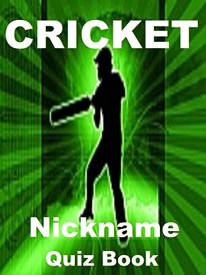 The Cricket Nickname Quiz Book