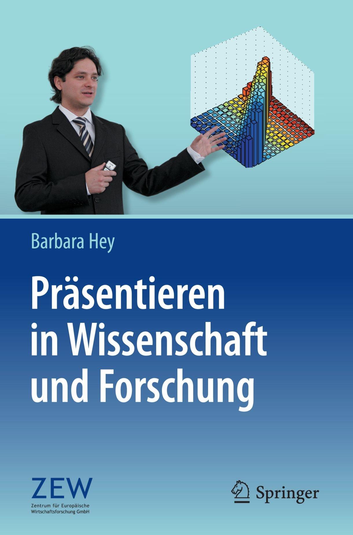 Präsentieren in Wissenschaft und Forschung (German Edition) Taschenbuch – 3. Februar 2011 Barbara Hey Springer 3642145868 BUS069000