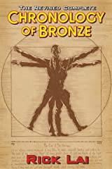 The Revised Complete Chronology of Bronze Kindle Edition