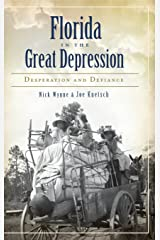 Florida in the Great Depression: Desperation and Defiance Hardcover