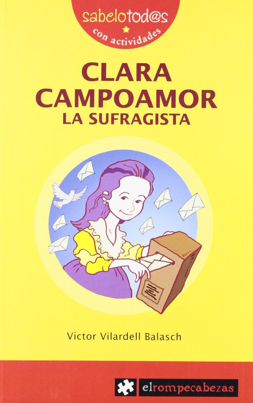 CLARA CAMPOAMOR la sufragista (Sabelotod@s): Amazon.es: Vilardell Balasch,  Víctor: Libros