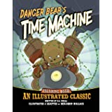 Danger Bear's Time Machine: An Illustrated Classic Coloring Book