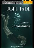 L'affaire Johan Jones (John Fade t. 1)