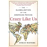 Image for Crazy Like Us: The Globalization of the American Psyche