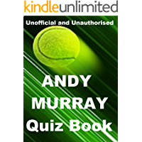 The Unofficial Andy Muray Quiz Book