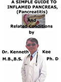 A  Simple  Guide  To  Inflamed Pancreas (Pancreatitis),  Diagnosis, Treatment  And  Related Conditions (A Simple Guide to Medical Conditions)