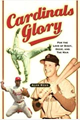 Cardinals Glory: For the Love of Dizzy, Ozzie, and the Man Paperback