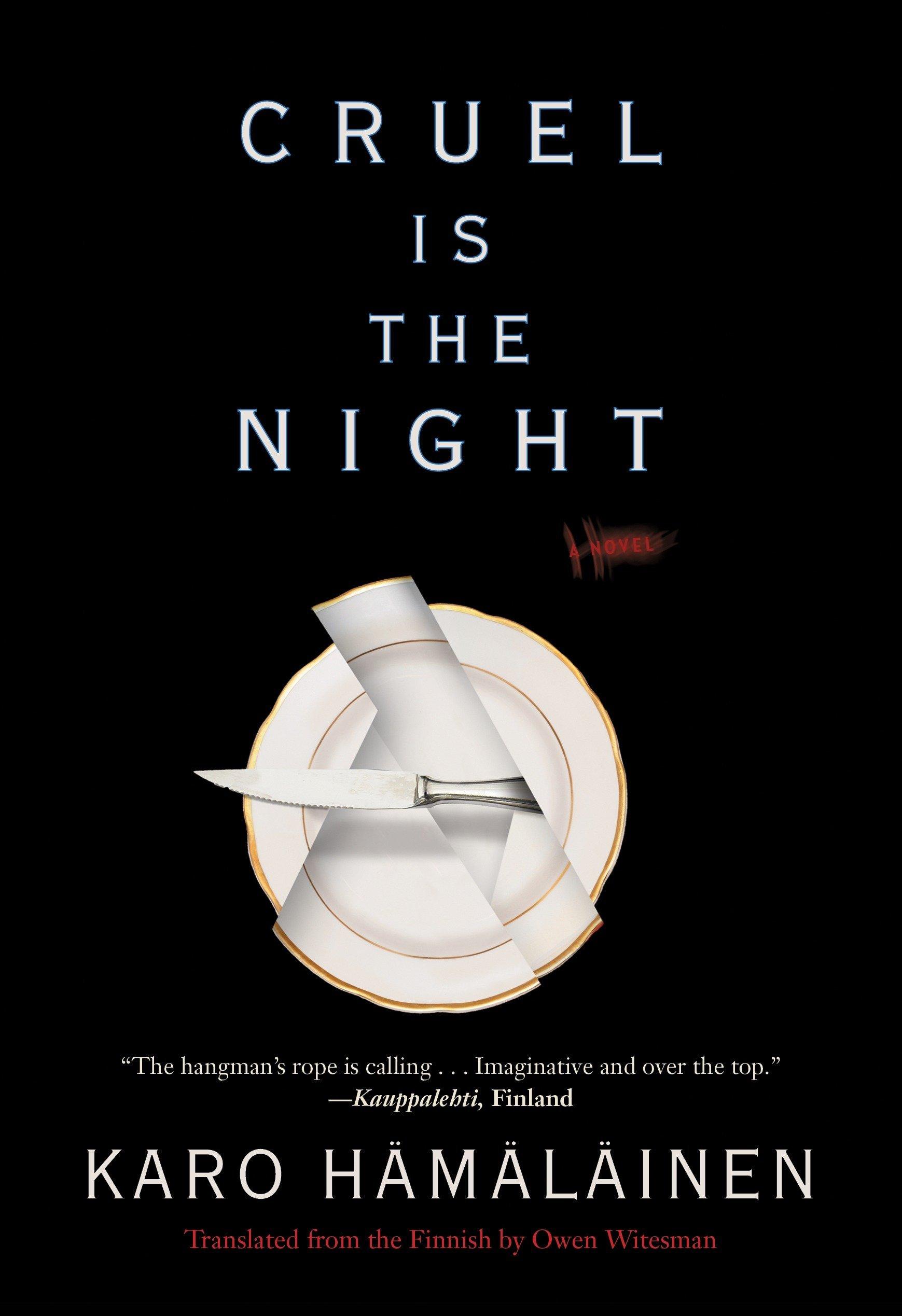 Cruel Is The Night Karo Hamalainen Owen Witesman 9781616956813