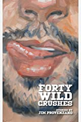 Forty Wild Crushes: stories Kindle Edition