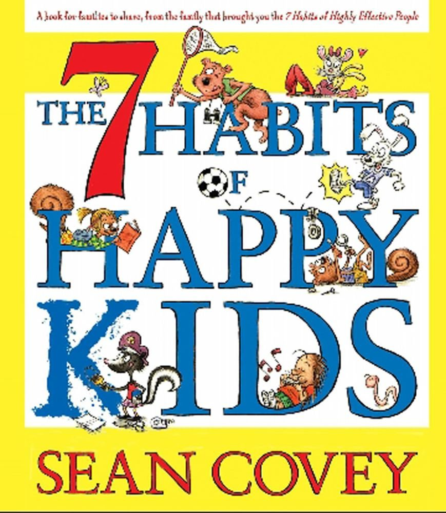 The 7 Habits of Happy Kids: Sean Covey, Stephen R. Covey ...
