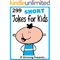299 Short Jokes for Kids. Short, Funny, Clean and Corny Kid's Jokes - Fun with the Funniest Lame Jokes for all the Family. (Joke Books for Kids Book 21)