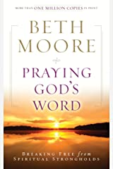 Praying God's Word: Breaking Free from Spiritual Strongholds Paperback